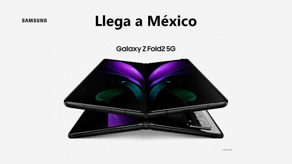 Llega a México galaxy z fold 2