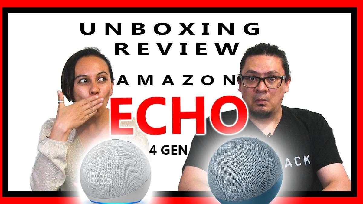 Amazon Echo y echo con reloj, review, unbloxing y configuración