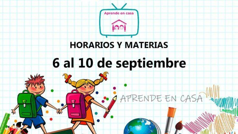 Horarios  y materias de aprende en casa | semana del 6 al 10 de septiembre