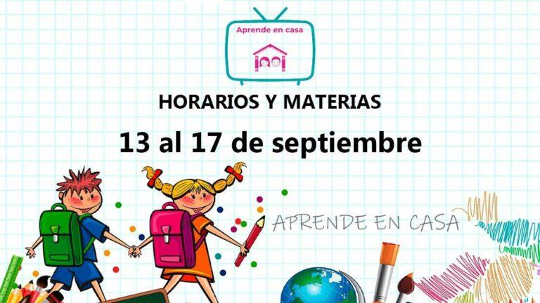 Aprende en Casa: Horarios y Materias | lunes 13 de septiembre a viernes 17 de septiembre